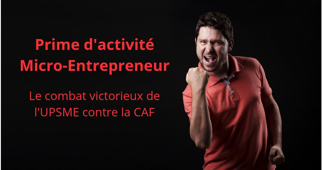 La victoire de l'UPSME sur la CAF pour la prime d'activité du micro-entrepreneur