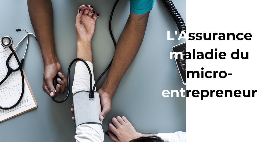L'assurance maladie du micro-entrepreneur