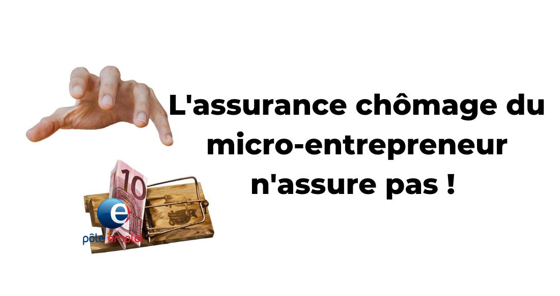 L'assurance chômage du micro-entrepreneur n'assure pas !