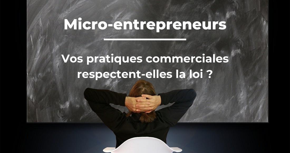 Micro-entrepreneurs : vos pratiques commerciales respectent-elles la loi ?