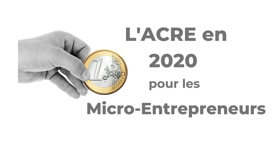 L'ACRE en 2020 pour les Micro-Entrepreneurs