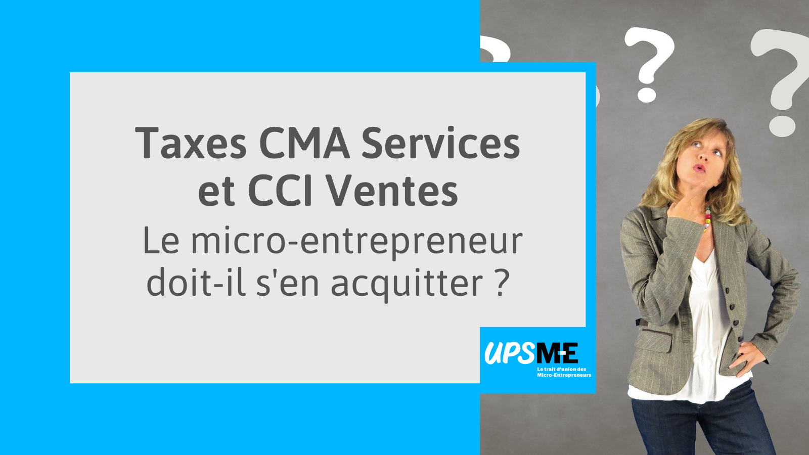 Le micro-entrepreneur doit-il payer les taxes CMA et CCI Services et Ventes ?
