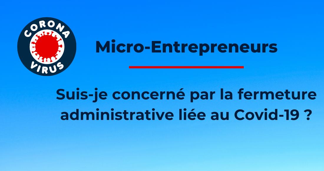 Micro-entrepreneur : Suis-je concerné par la fermeture administrative liée au Covid-19 ?