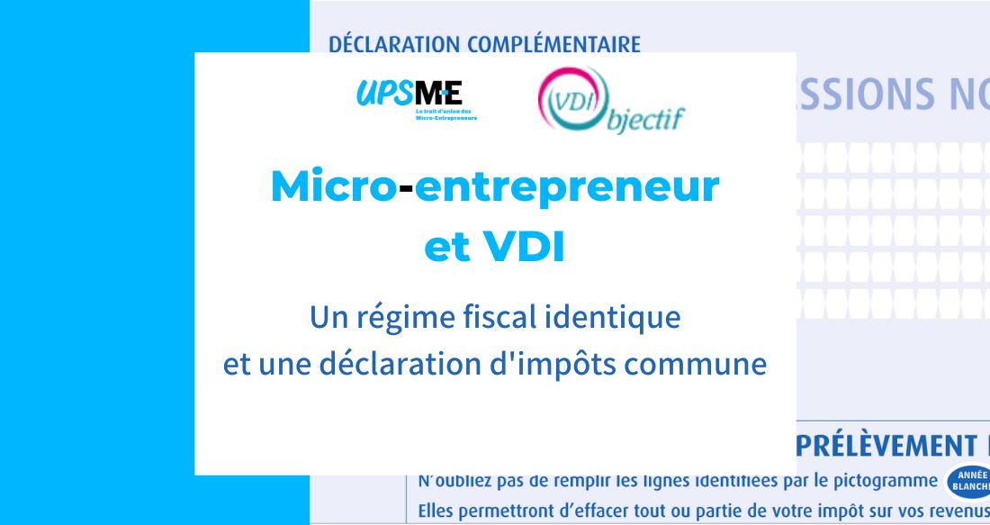 Micro-entrepreneur et VDI : un régime fiscal identique et une déclaration d'impôts commune