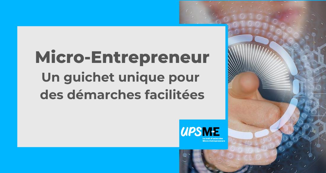 Micro-entrepreneurs : un guichet unique pour des démarches facilitées