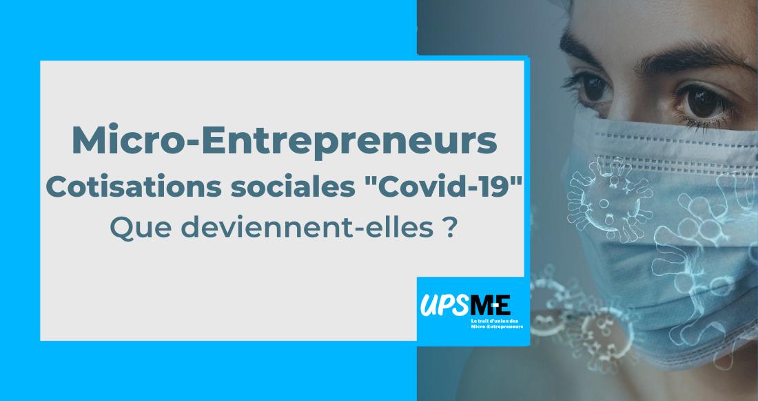 Les micro-entrepreneurs face à leurs cotisations sociales «Covid-19»