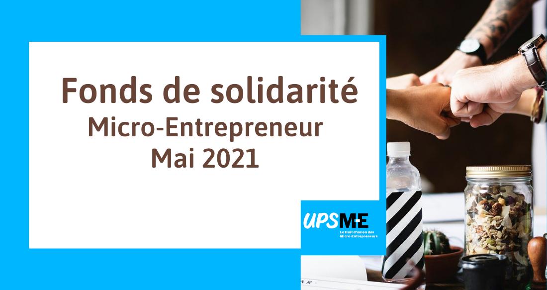 Read more about the article Le fonds de solidarité de Mai 2021 pour le micro-entrepreneur