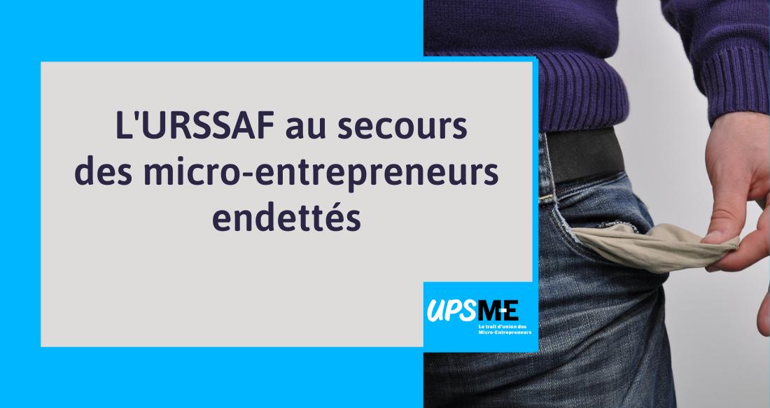 Read more about the article L'URSSAF aide les micro-entrepreneurs à repartir du bon pied