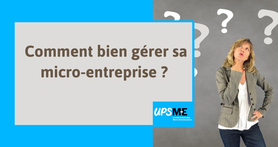 Read more about the article Comment bien gérer sa micro-entreprise ?